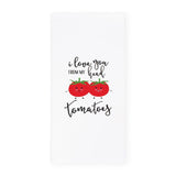 I Love You From My Head Tomatoes Kitchen Tea Towel 🇺🇸