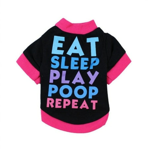 Eat Sleep Play Poop Repeat Pet Shirt (XS-L) - Thorito's Closet