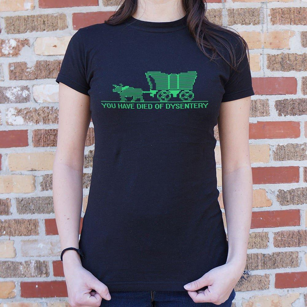 You Have Died of Dysentery T-Shirt (Ladies) Ladies T-Shirt US Drop Ship