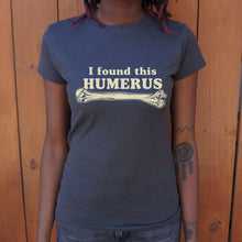 Load image into Gallery viewer, I Found This Humerus T-Shirt (Ladies) Ladies T-Shirt US Drop Ship