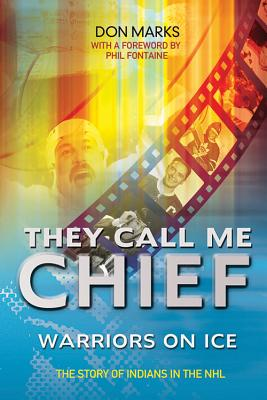 They Call Me Chief: Warriors On Ice