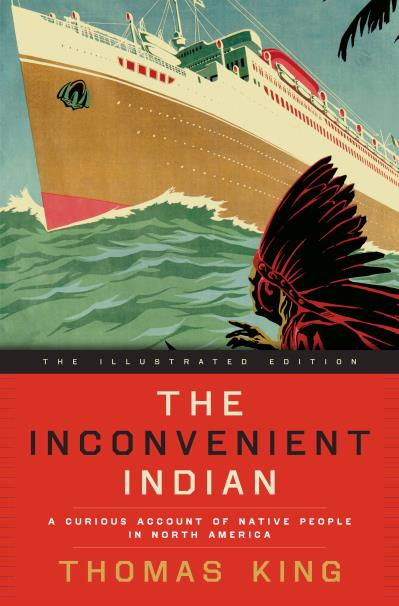 The Inconvenient Indian - Illustrated Ed FNCR 2018
