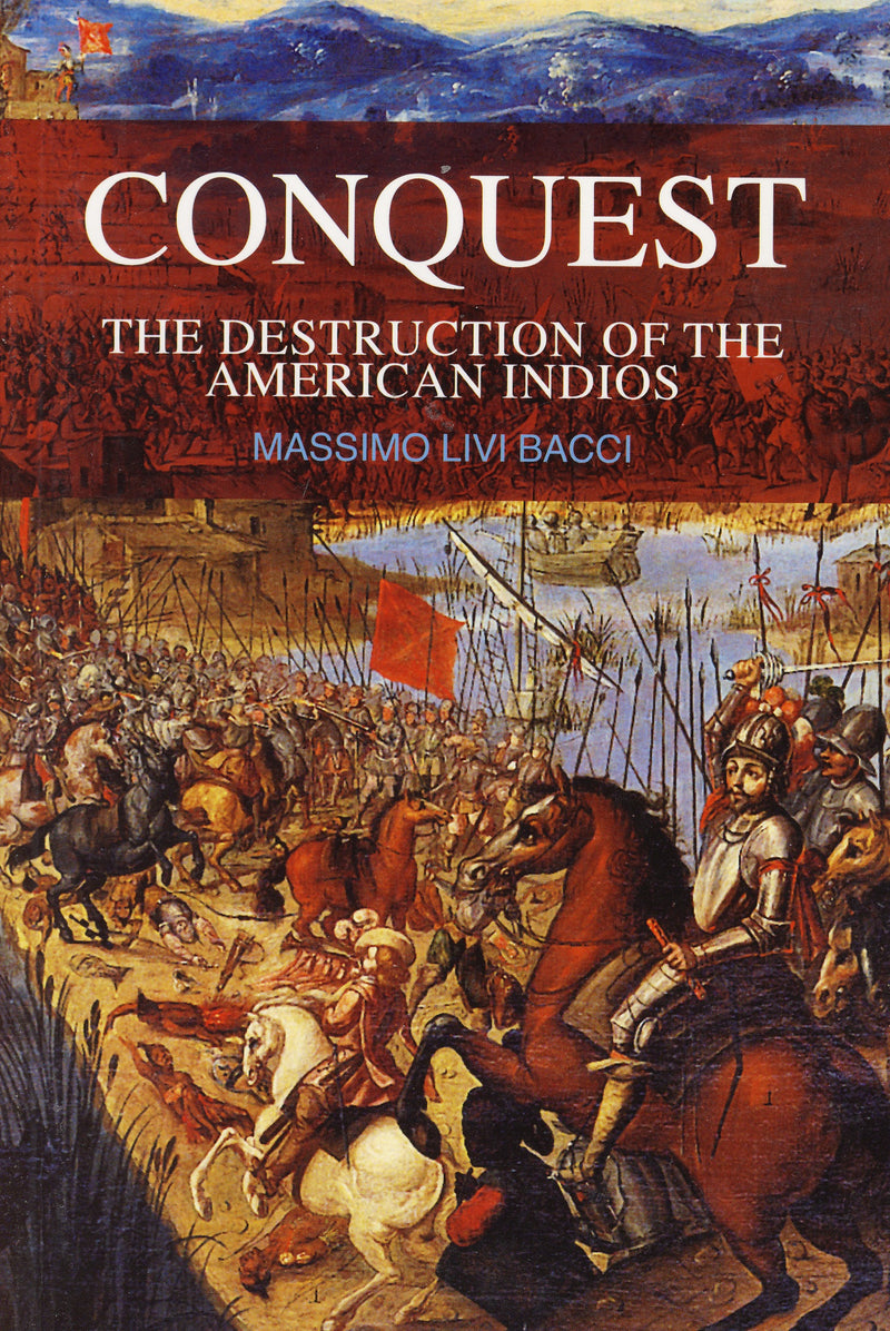 Conquest: The Destruction of the American Indios