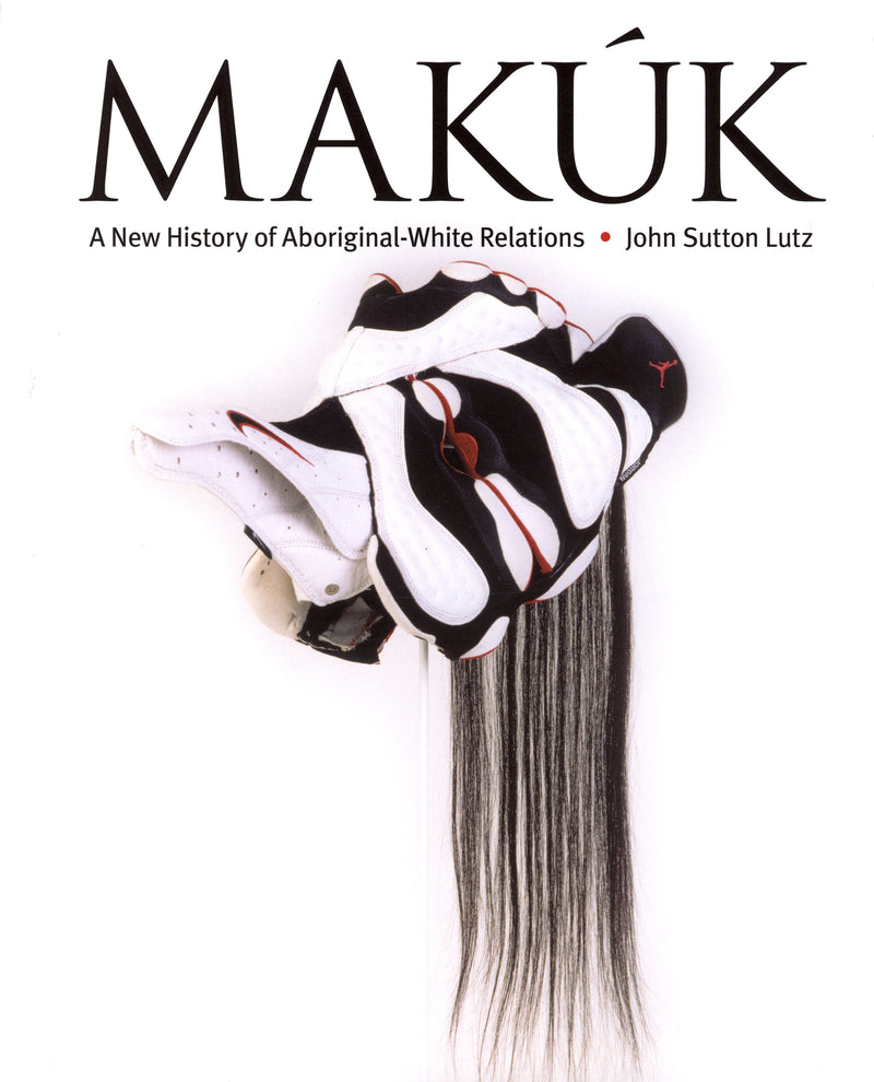 Makuk: A New History of Aboriginal-White Relations