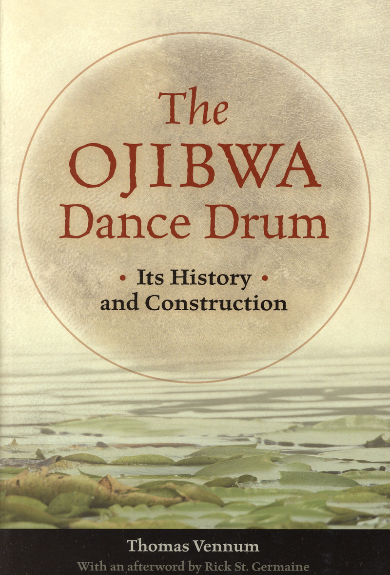 The Ojibwa Dance Drum: Its History and Construction