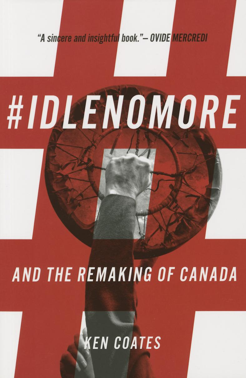 #IdleNoMore & the Remaking of Canada