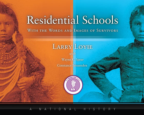 Residential Schools, With the Words and Images of Survivors, A National History SS8 FNCR 2015
