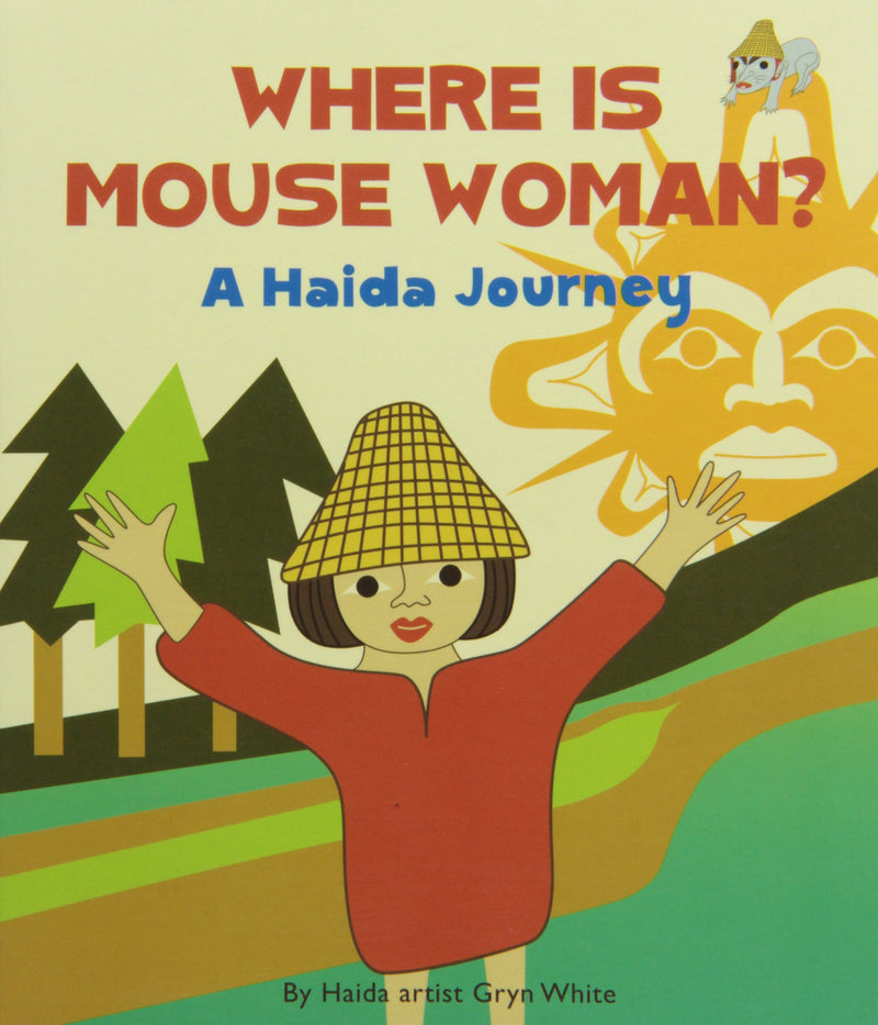 Where is Mouse Woman?: A Haida Journey board bk
