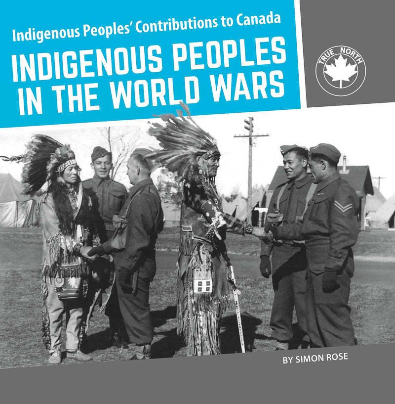 Indigenous Peoples' Contributions to Canada: Indigenous Peoples in the World Wars pb