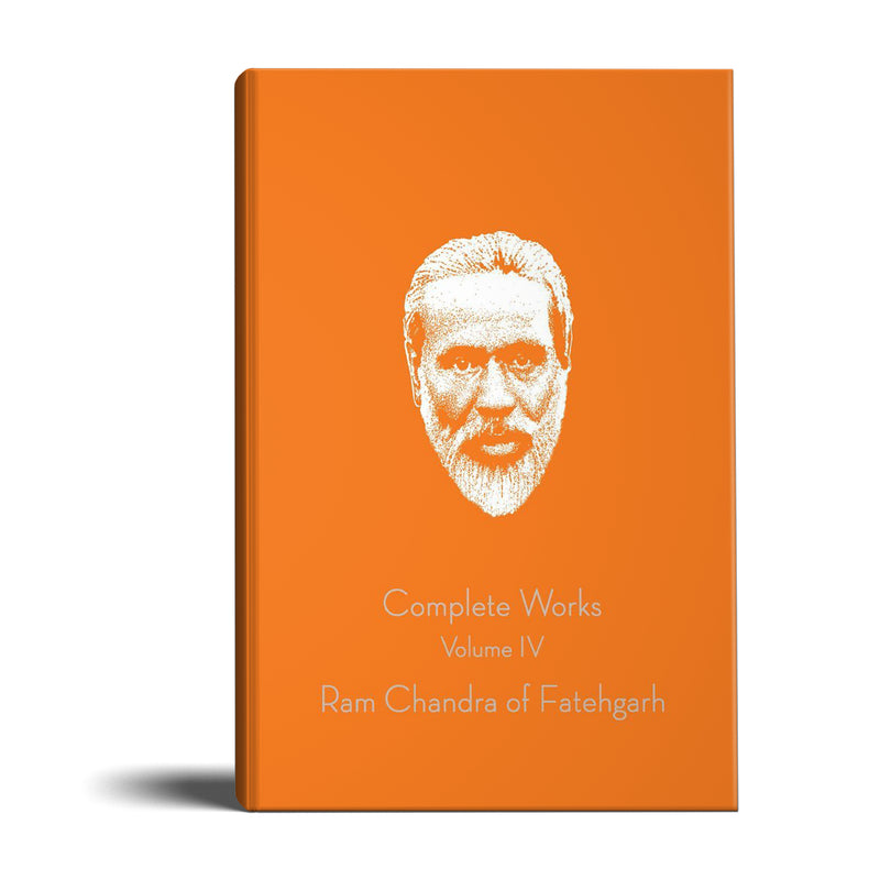 Complete Works of Ram Chandra (Lalajl) - Volume 4 (Archival Edition)