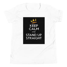 Load image into Gallery viewer, YOUTH - Keep Calm and STAND UP STRAIGHT Short Sleeve T-Shirt