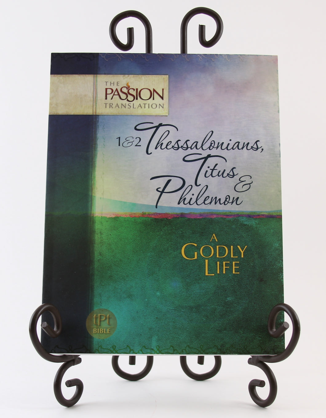 1 & 2 Thessalonians, Titus & Philemon: A Godly Life (The Passion Translation) Paperback