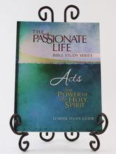 Load image into Gallery viewer, Acts: The Power Of The Holy Spirit 12-Week Study Guide (The Passionate Life Bible Study Series)