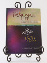 Load image into Gallery viewer, Luke: To The Lovers Of God 12-Week Study Guide (The Passionate Life Bible Study Series) Paperback