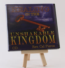 Load image into Gallery viewer, Healing in the Unshakable Kingdom (CD)