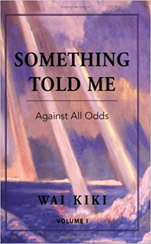 Something Told Me: Against All Odds