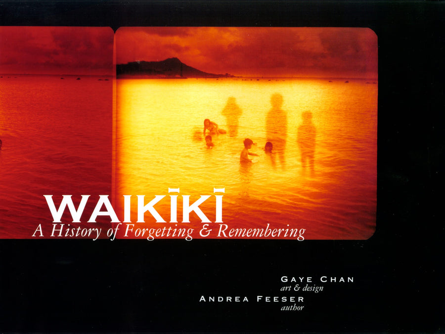 Waikīkī: A History of Forgetting and Remembering