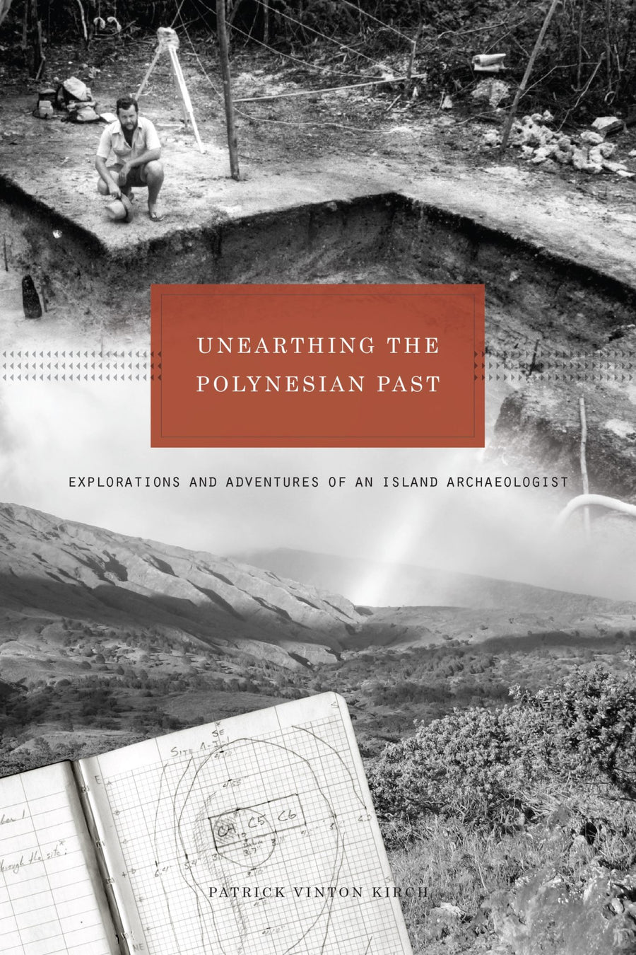 Unearthing the Polynesian Past: Explorations and Adventures of an Island Archaeologist