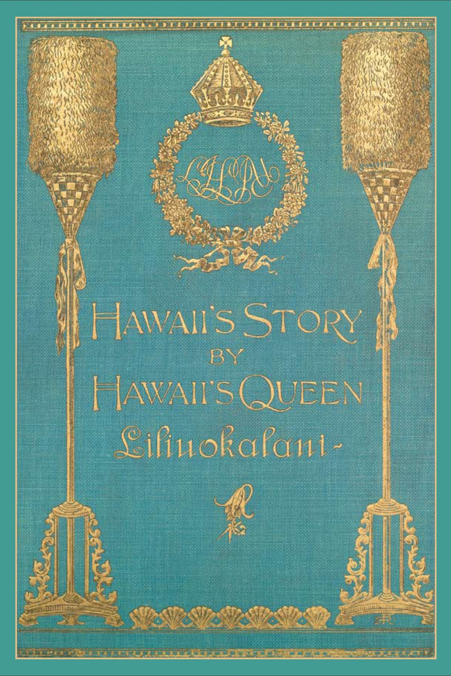 Hawaiʻi's Story by Hawaiʻi's Queen