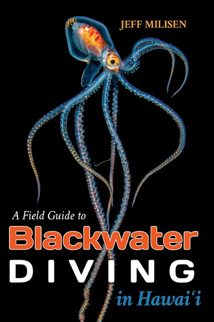 Field Guide to Blackwater Diving in Hawaiʻi, A