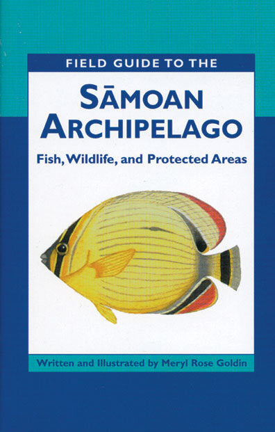 Field Guide to The Sāmoan Archipelago: Fish, Wildlife, and Protected Areas