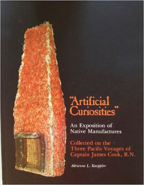 Artificial Curiosities: An Exposition of Native Manufactures Collected on the Three Pacific Voyages of Captain James Cook, R.N.