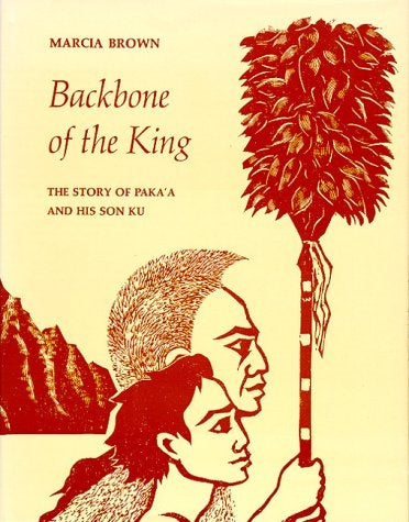 Backbone of the King: The Story of Pakaʻa and His Son Ku