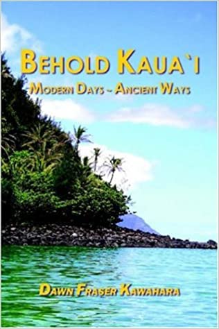 Behold Kauaʻi: Modern Days - Ancient Waves