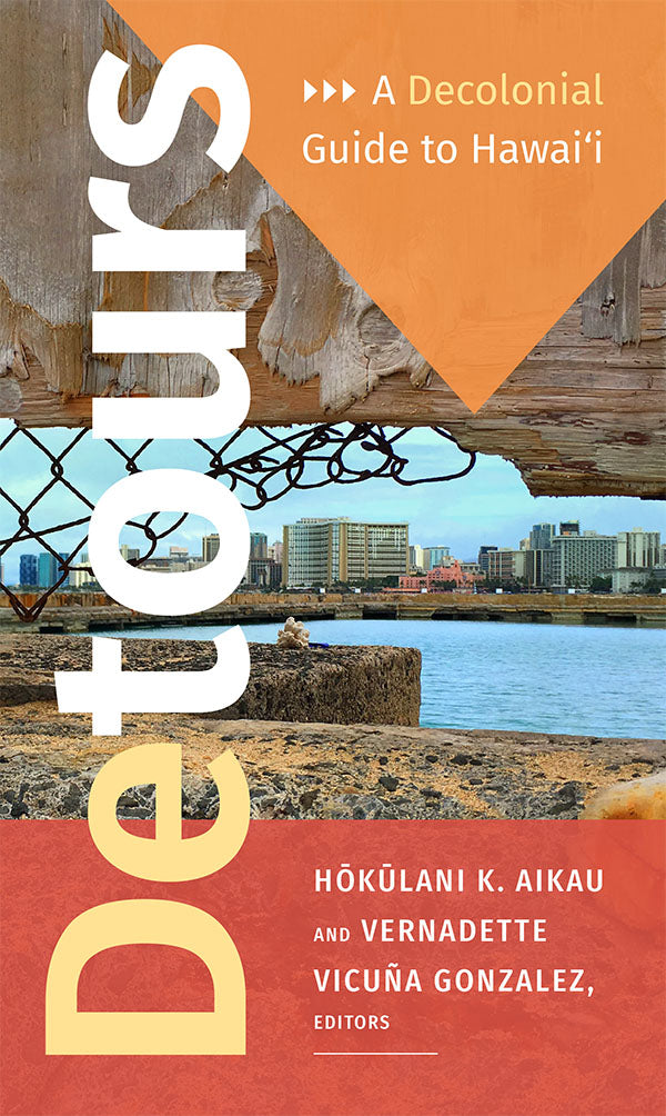Detours: A Decolonial Guide to Hawaiʻi