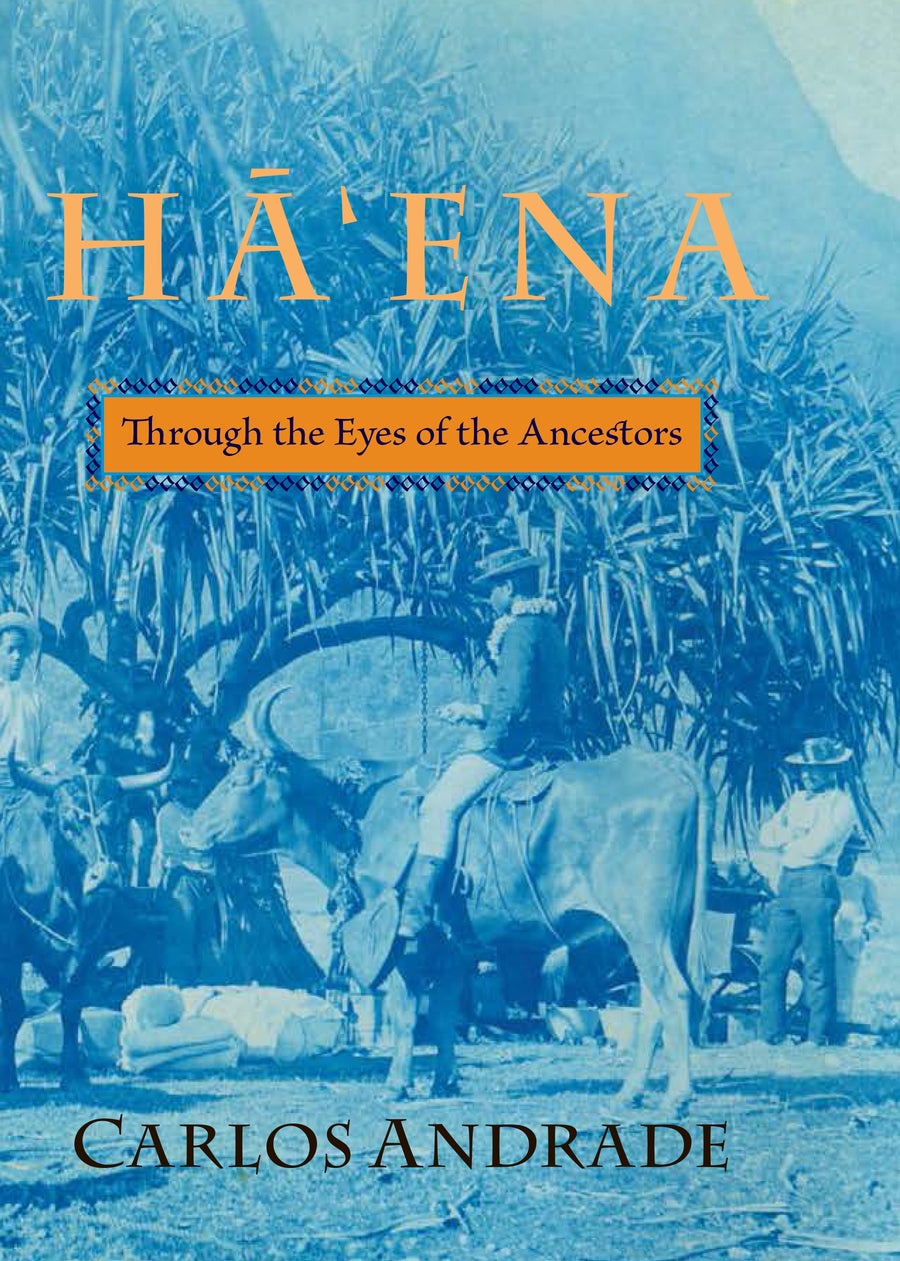 Hāʻena: Through the Eyes of Our Ancestors