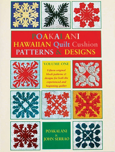 Poakalani Hawaiian Quilt Cushion Patterns & Designs: Volume 1