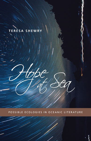Hope at Sea: Possible Ecologies in Oceanic Literature