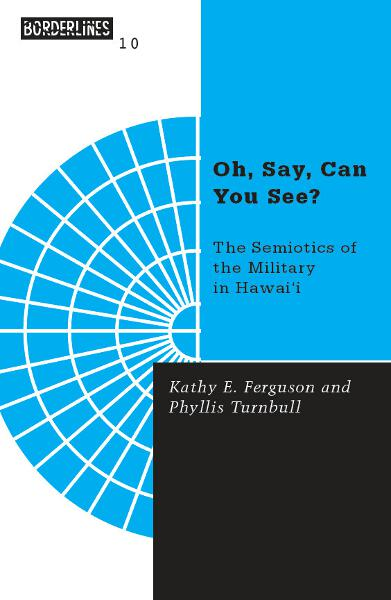 Oh, Say, Can You See?: The Semiotics of the Military in Hawai'i