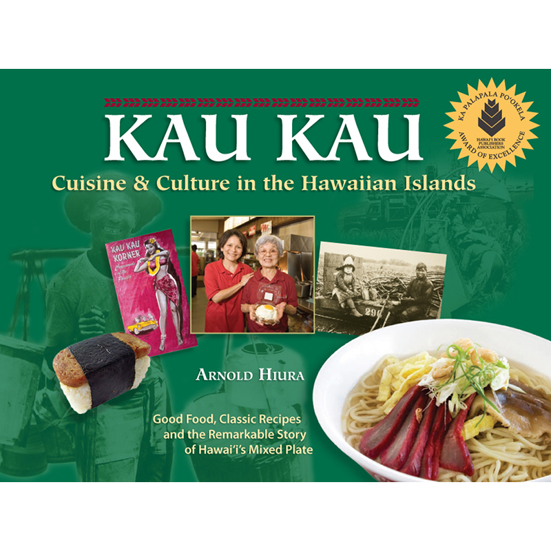 Kau Kau: Cuisine and Culture in the Hawaiian Islands