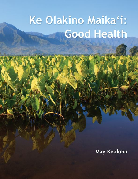 Ke Olakino Maikaʻi: Good Health