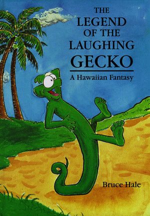 Legend of the Laughing Gecko: A Hawaiian Fantasy, The