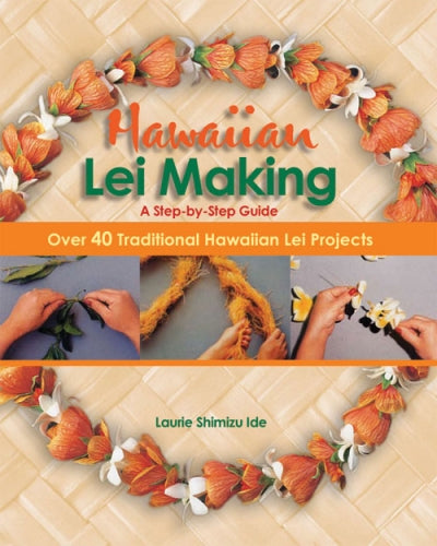 Hawaiian Lei Making: A Step-by-Step Guide