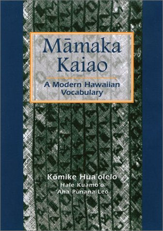 Māmaka Kaiao: A Modern Hawaiian Vocabulary