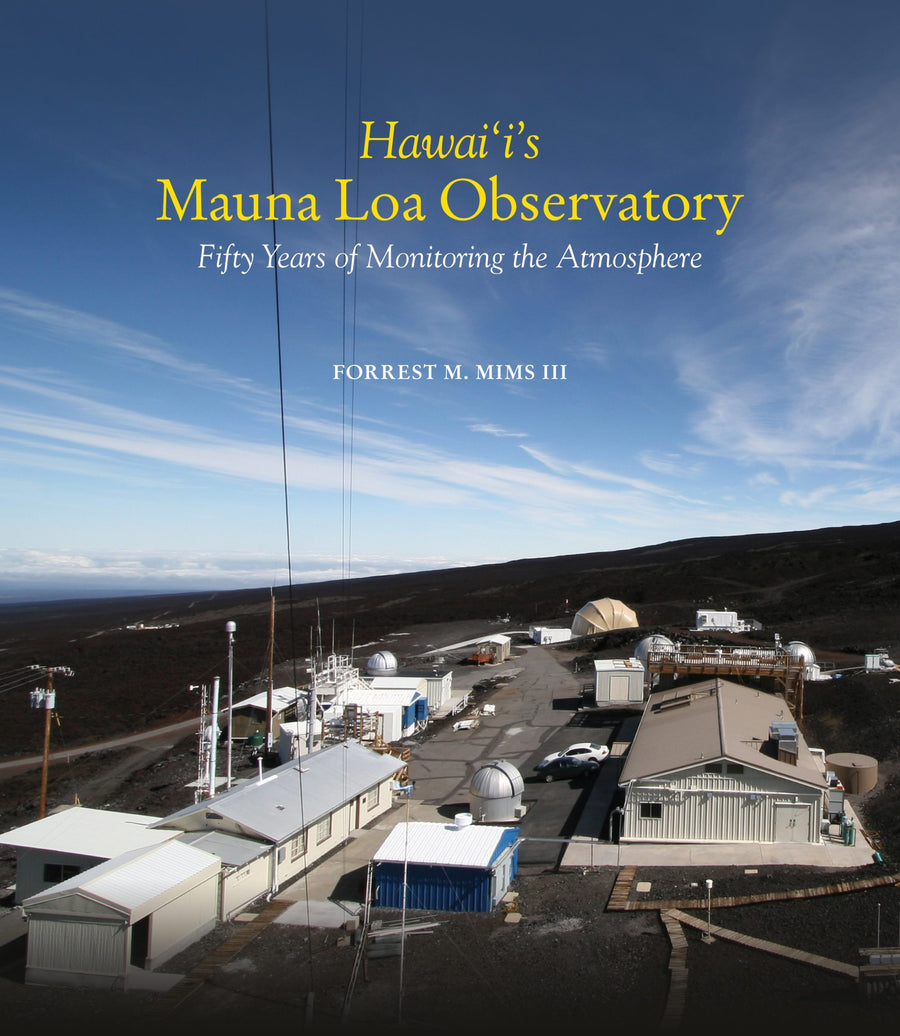 Hawaiʻi's Mauna Loa Observatory: Fifty Years of Monitoring the Atmosphere