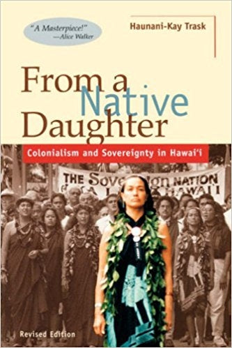 From a Native Daughter: Colonialism and Sovereignty in Hawai'i (Revised Edition)