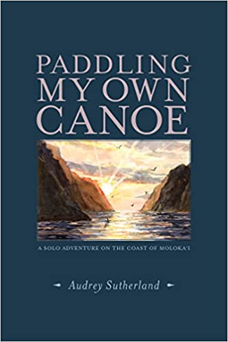 Paddling My Own Canoe: A Solo Adventure on the Coast of Molokaʻi