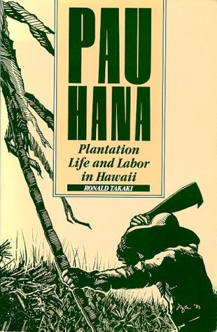 Pau Hana: Plantation Life & Labor in Hawaii