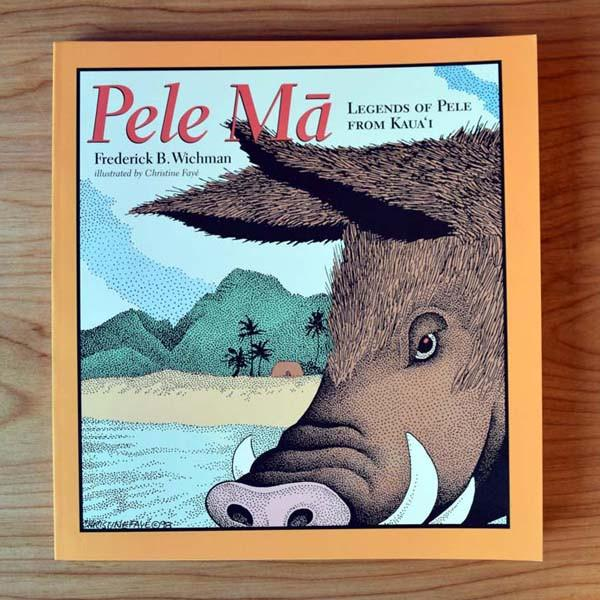 Pele Mā: Legends of Pele from Kauaʻi