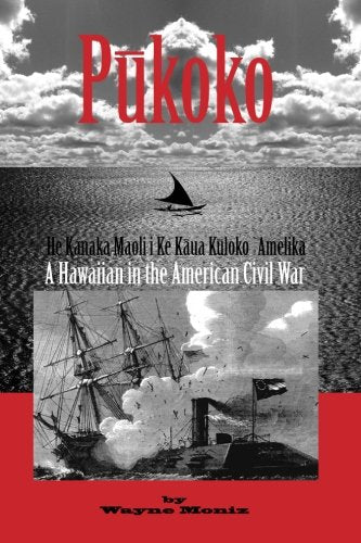 Pūkoko: A Hawaiian in the American Civil War