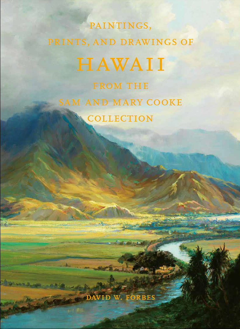 Painting, Prints, and Drawings of Hawaii from the Sam and Mary Cooke Collection