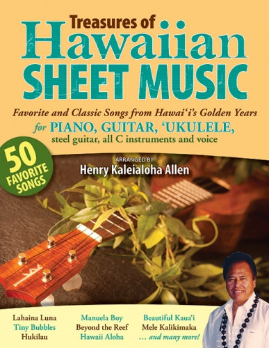Treasures of Hawaiian Sheet Music: Favorite and Classic Songs from Hawaiʻis Golden Years
