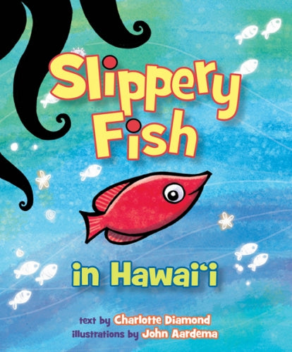 Slippery Fish in Hawaiʻi