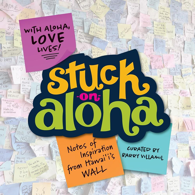 Stuck on Aloha: Notes of Inspiration from Hawaii's WALL