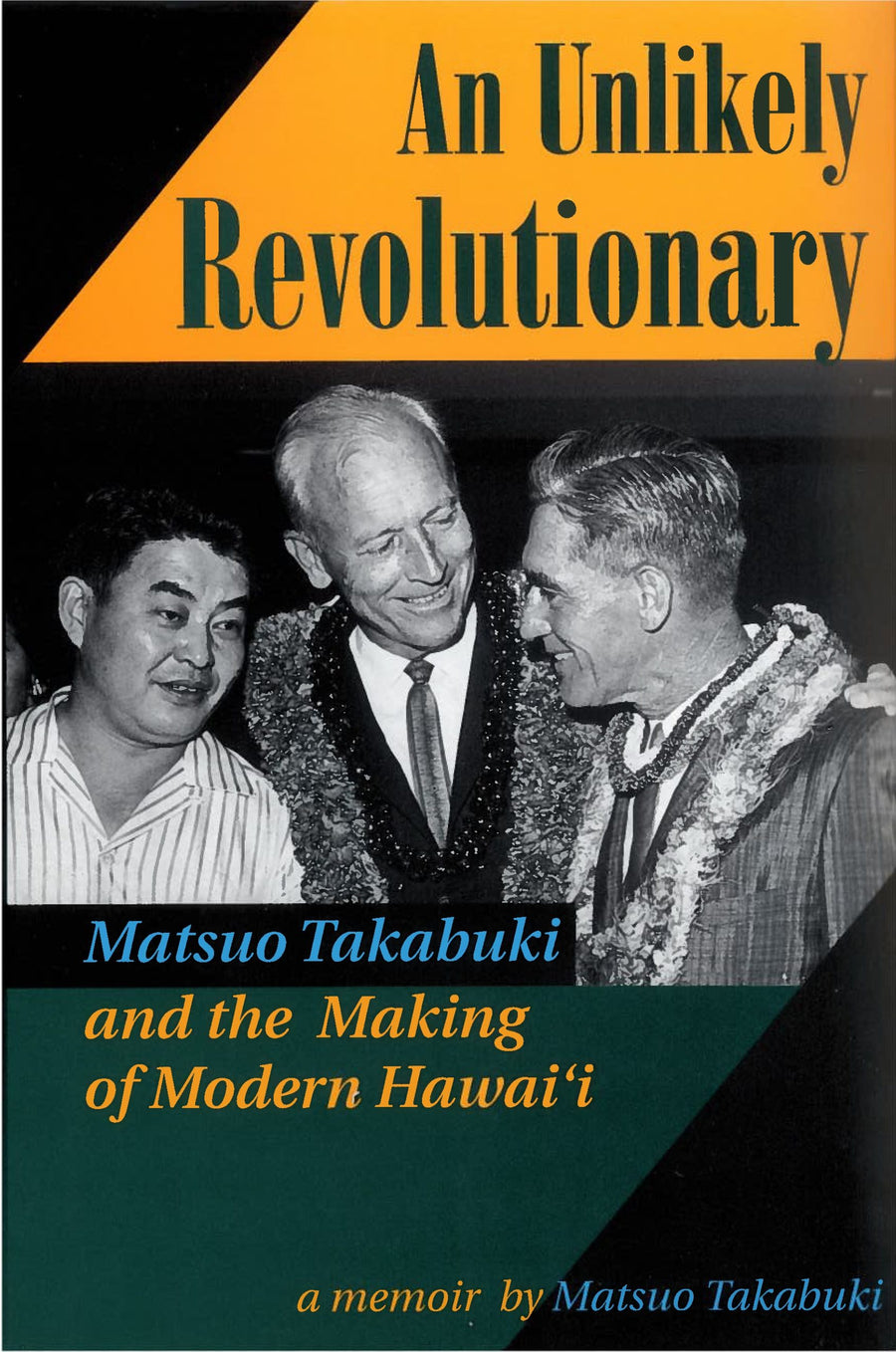 An Unlikely Revolutionary: Matsuo Takabuki and the Making of Modern Hawaiʻi