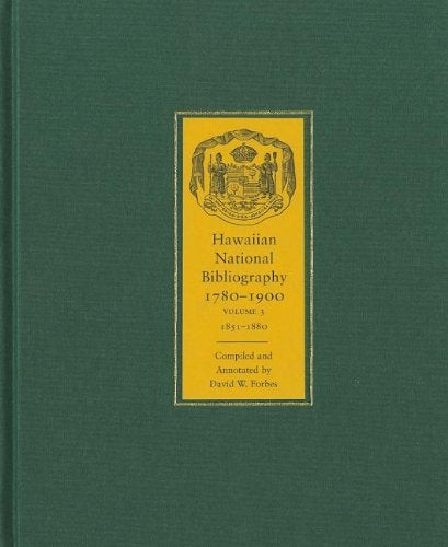 Hawaiian National Bibliography, 1780-1900: Volume 3, 1851-1880